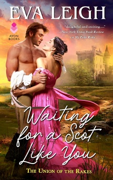 Waiting for a Scot Like You: Union of the Rakes #3 by Eva Leigh
