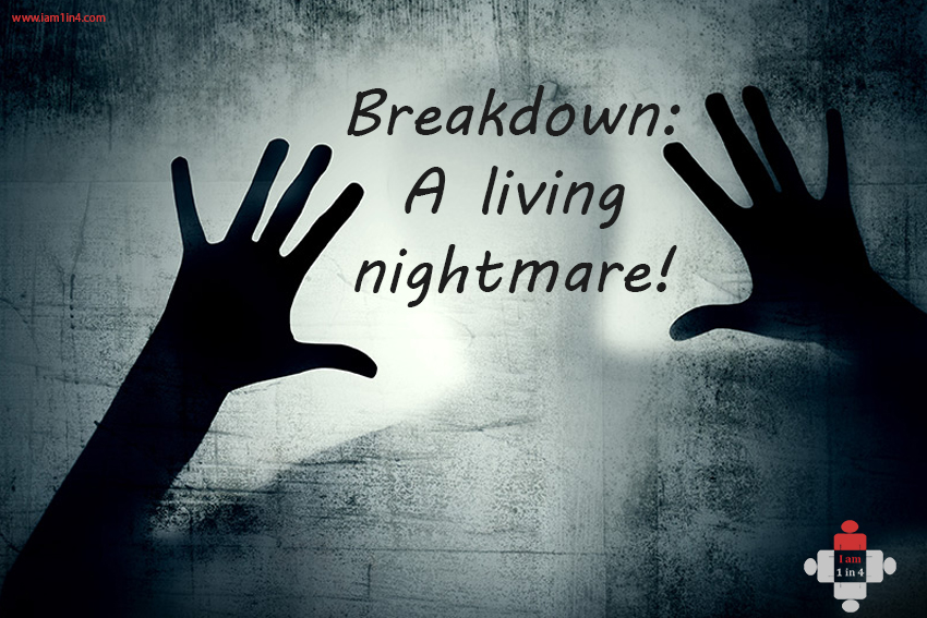 Breakdown: A living nightmare!
