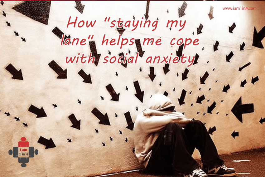 "How ""staying my lane"" helps me cope with social anxiety"