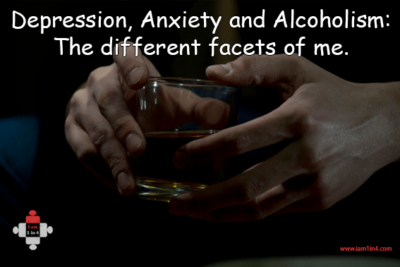 Depression, Anxiety and Alcoholism: The different facets of me.