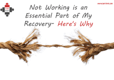 Not Working is an Essential Part of My Recovery- Here's Why