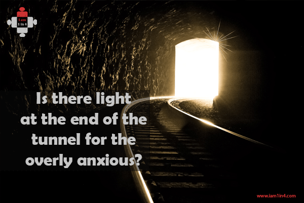 Is there light at the end of the tunnel for the overly anxious?