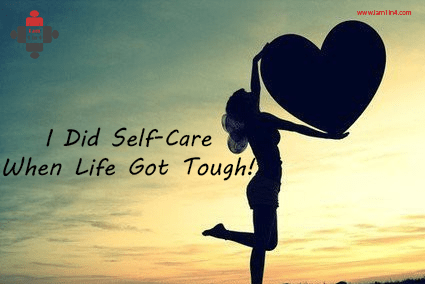Self-Care when life gets tough