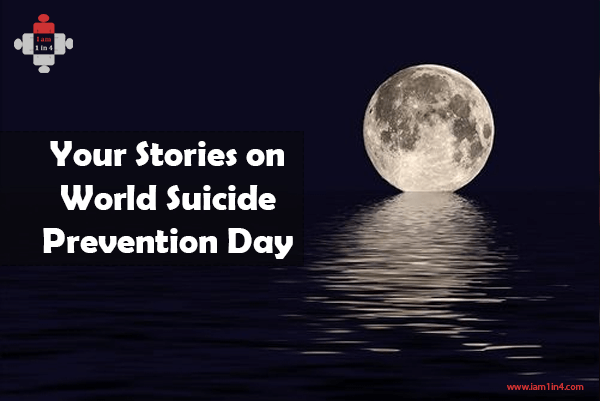 Your Stories on World Suicide Prevention Day