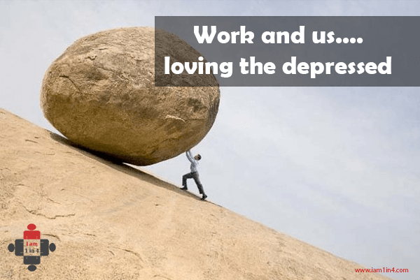 Work and us…. loving the depressed
