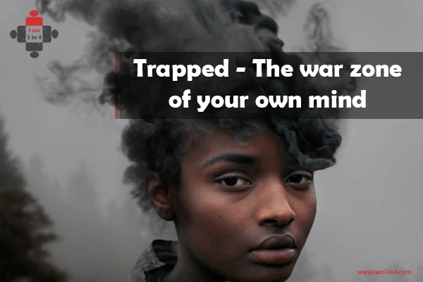 Trapped – The war zone of your own mind