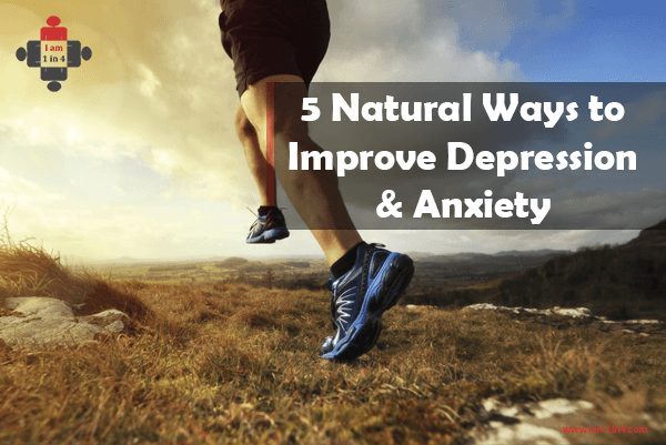 5 Natural Ways To Improve Depression And Anxiety