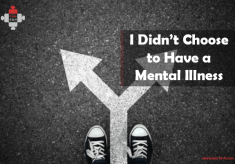 I Didn't Choose to Have a Mental Illness
