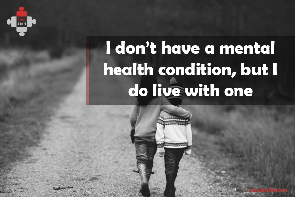 I don't have a mental health condition, but I do live with one