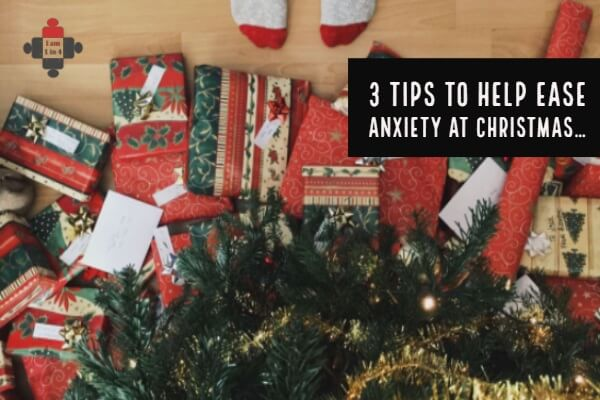 3 tips to help ease anxiety at Christmas…