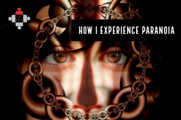 How I Experience Paranoia