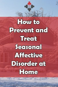 How to Prevent and Treat Seasonal Affective Disorder at Home