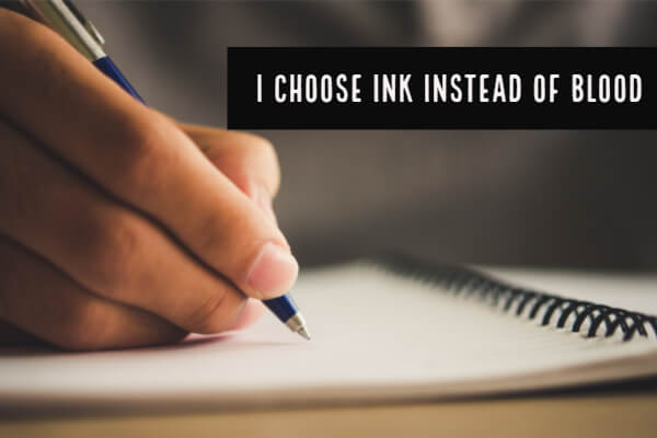 I Choose Ink Instead of Blood