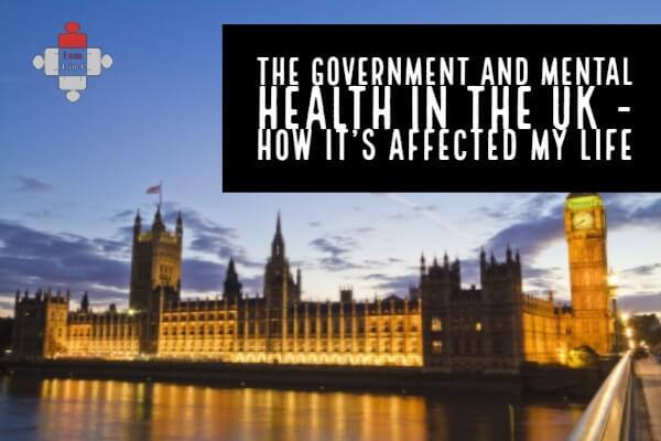 The Government and Mental Health in the UK – How It's Affected My Life.