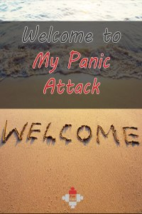 Welcome To My Panic Attack.