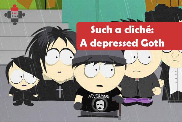 Such a cliché: A depressed Goth