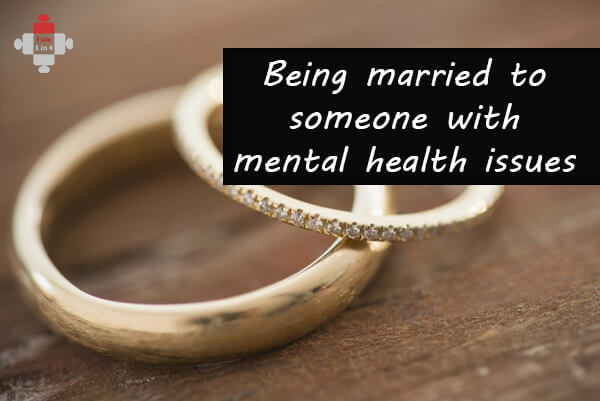 Being Married to Someone with Mental Health Issues