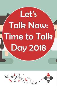 Let's Talk Now: Tomorrow is Time to Talk Day 2018. It aims to get people talking about mental health issues, reduce the taboo and make it easy for people to ask for help.