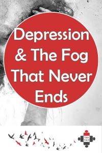 Depression & The Fog That Never Ends. Depression and bad experiences have left me pretty much broken, in a fog that never ends, an endless desert of despair.