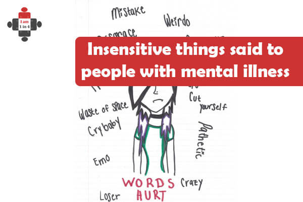 7 Insensitive things said to people with mental illness