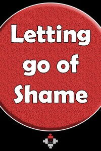 letting go of the shame. I'm no longer feel ashamed that I feel emotions, or for expressing them. The more I practise, the more I am able to experience letting go of the shame.