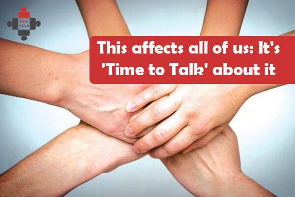 This affects all of us: It's 'Time to Talk' about it
