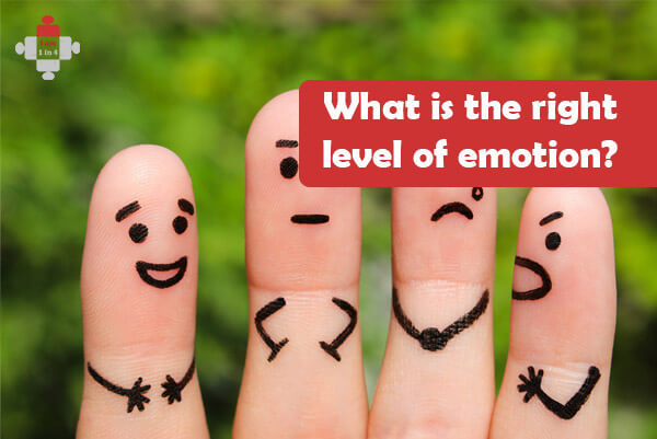 What is the right level of emotion?