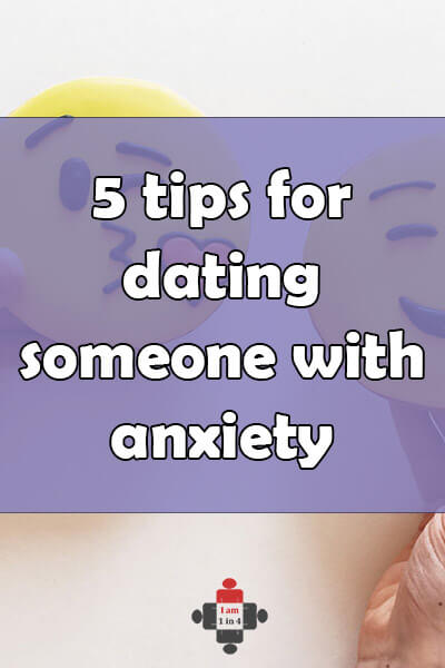Dating someone with anxiety tips to help