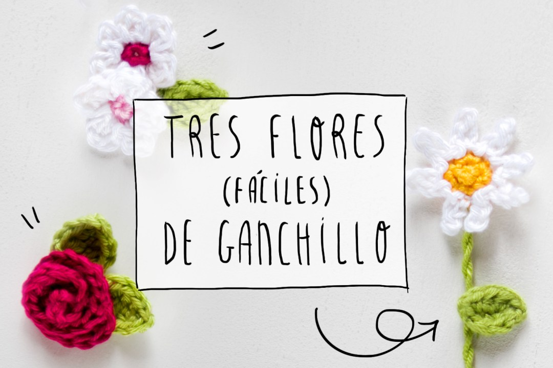 Tres flores faciles de ganchillo