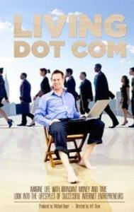, Living Dot Com – A Movie About Super Affiliates – A MUST SEE!