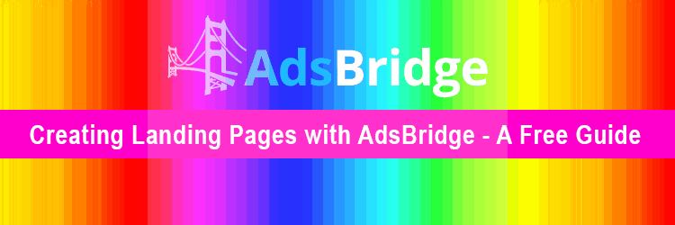 , How To Create Landers With AdsBridge – Step by Step Guide