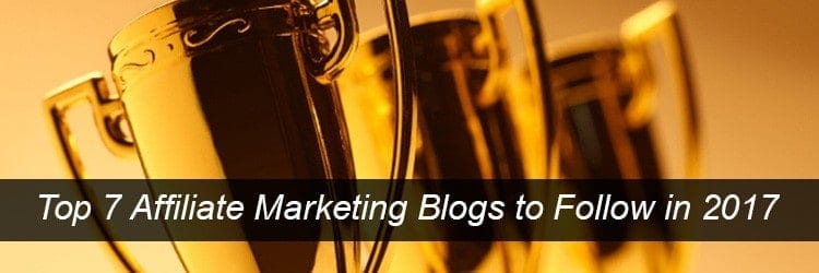 , The top affiliate marketing blogs to follow in 2017!