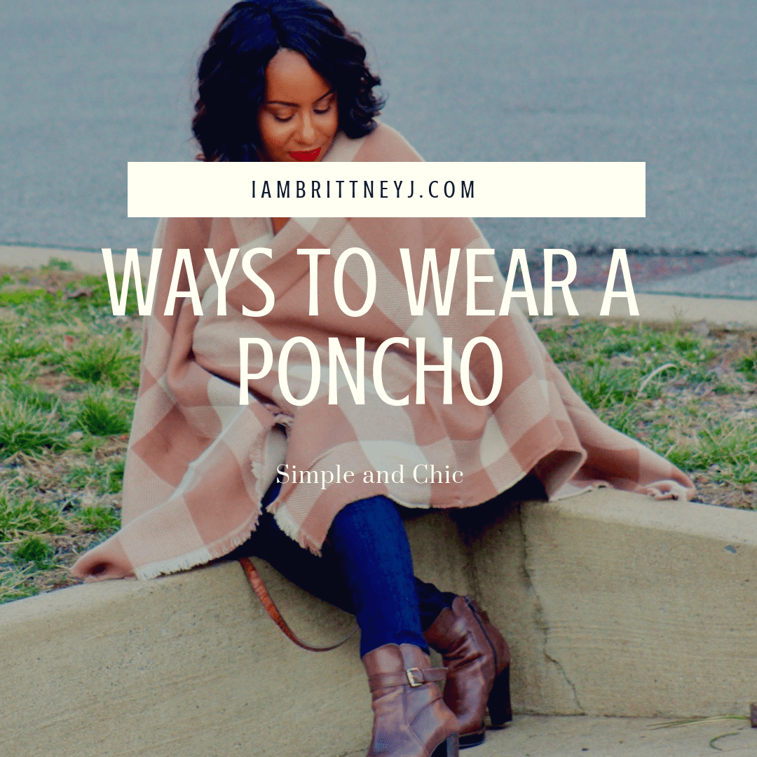 Ways to Wear a Poncho
