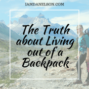 The Truth about Living out of a Backpack | Guest Post