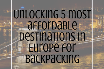 5-most-affordable-destinations-in-Europe-for-backpacking