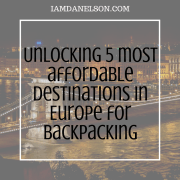Unlocking 5 most affordable destinations in Europe for backpacking   Guest Post