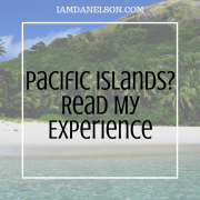 Pacific Islands? Read My Experience! | Guest Post
