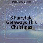 3 Fairytale Getaways This Christmas | Guest Post