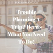Trouble Planning A Trip? Here's What You Need To Do! | Guest Post