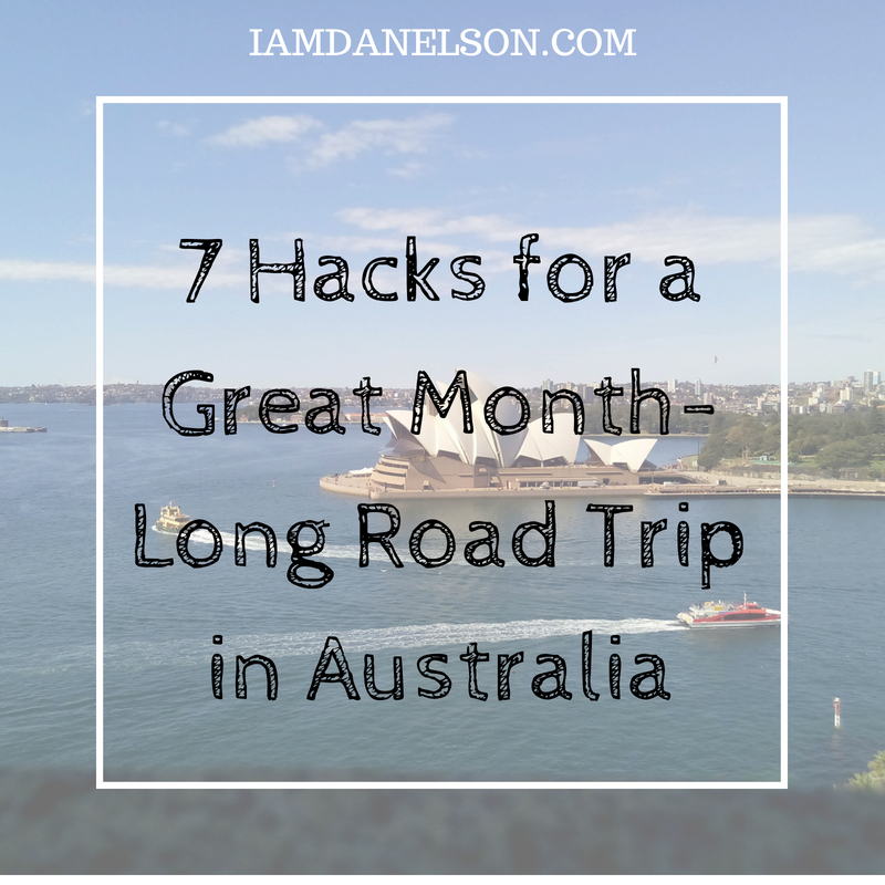7 Hacks for a Great Month-Long Road Trip in Australia