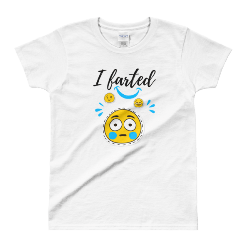 I Farted Ladies T-Shirt