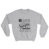 She Leaves A Little Sparkle Wherever She Goes Quote Sweatshirt