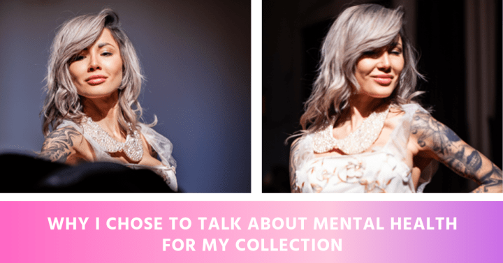 Why I Chose to Talk About Mental Health for My Collection