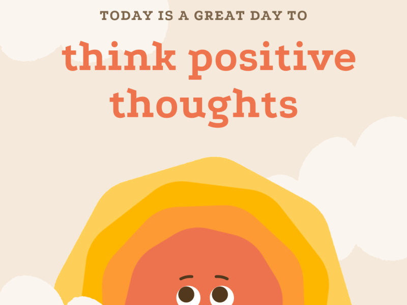today is a great day to think positive thoughts