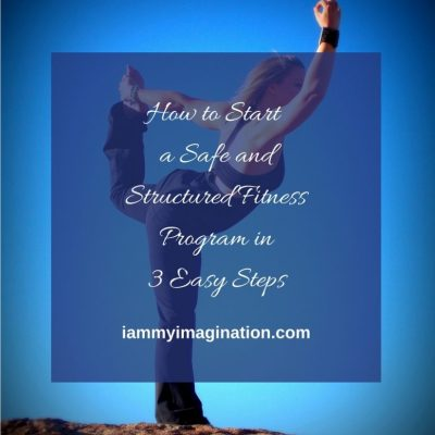 How to Start a Safe and Structured Health and Fitness Program in 3 Easy Steps