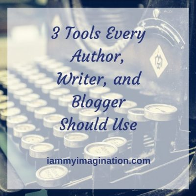 3 Tools Every Author, Writer, and Blogger Should Use