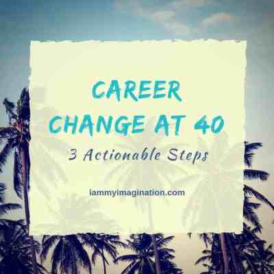 Career Change at 40 – 3 Actionable Steps