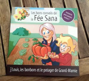 Les bons conseils de la Fée Sana - Tome 4 : Louis, les bonbons et le potager de Grand-Mamie