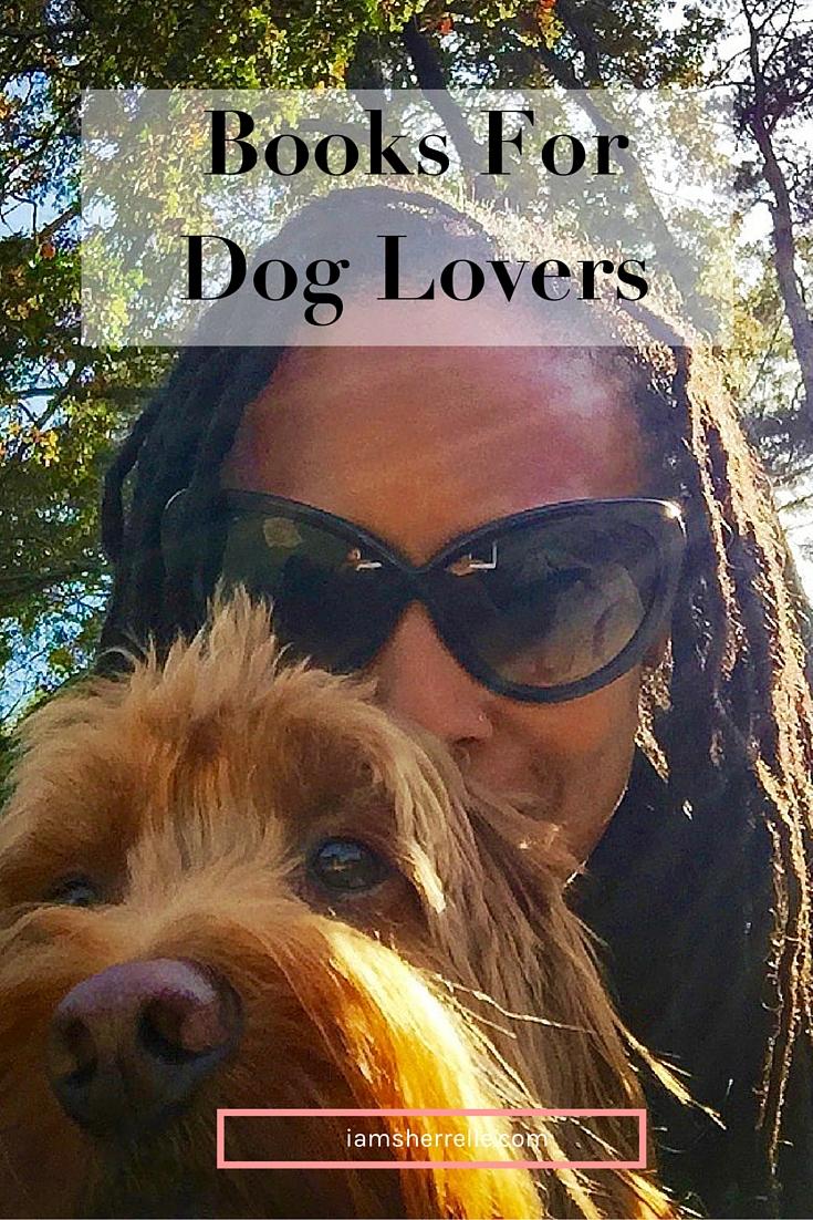 2 great books for dog lovers. - Sherrelle