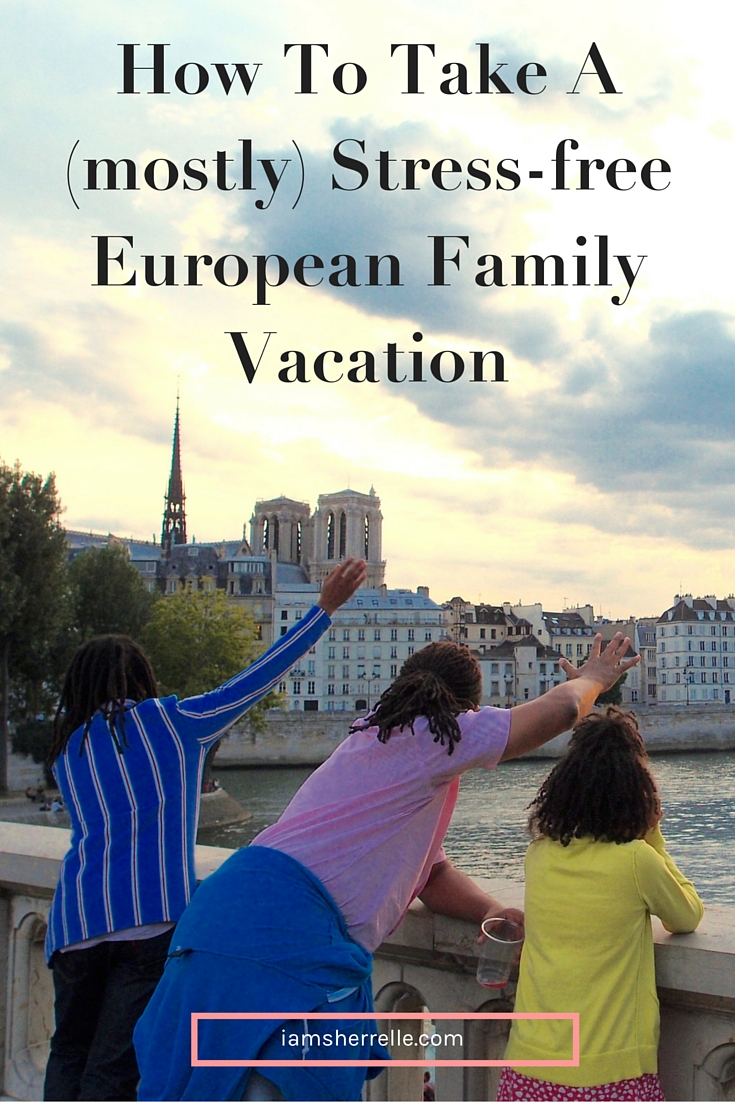 How To Have A Stress-free European Family Vacation